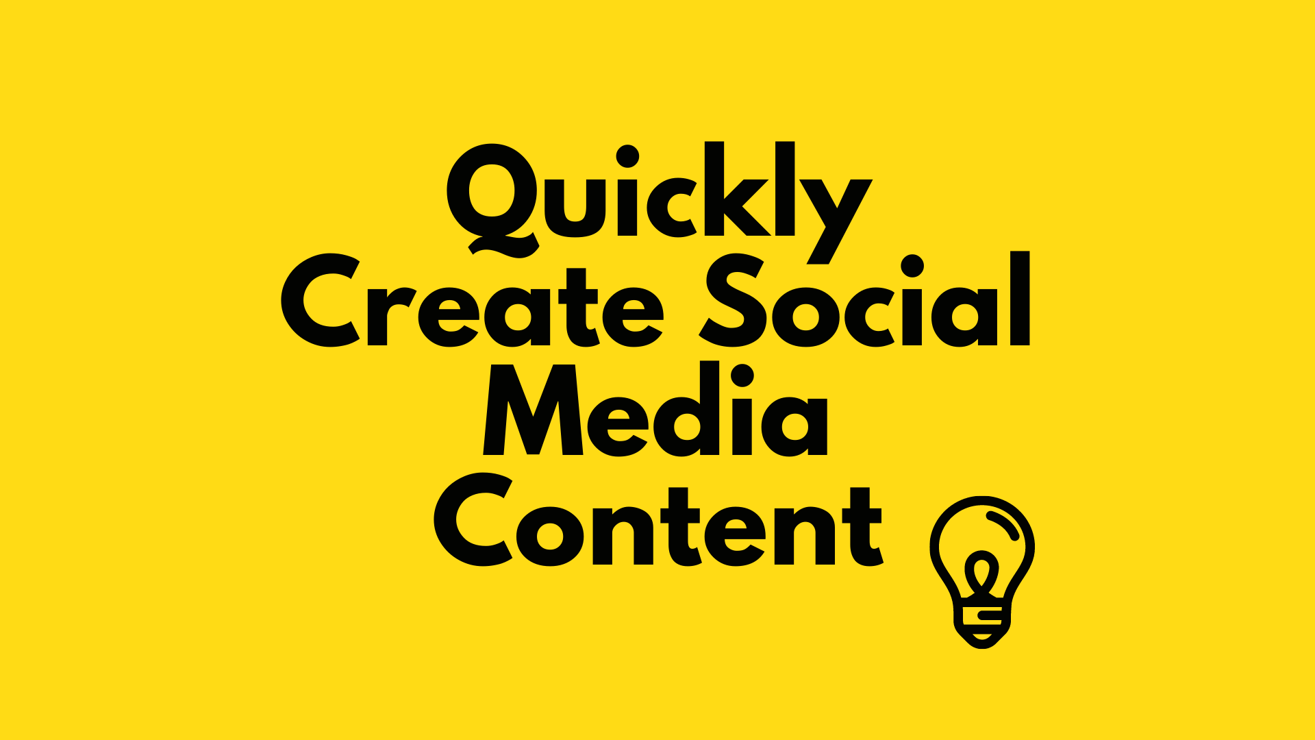 Quickly Create Social Media Content